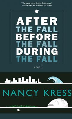 After the Fall, Before the Fall, During the Fall By Kress, Nancy